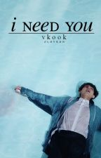 I need u » one-shot [vkook] by elhykun