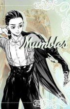 Mumbles by HyperactiveWaifu