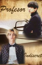 Profesor Indiscreto (Chanbaek/Baekyeol) by Ryunick