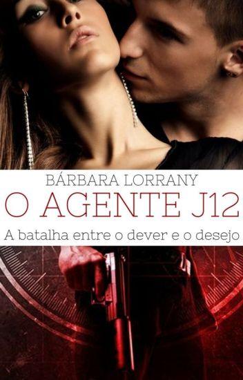 O AGENTE J12 - Livro 1