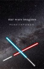Star Wars Imagines by perditapongo