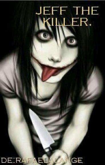 Jeff The Killer♥