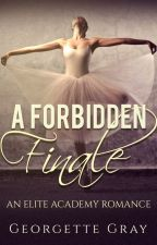 A Forbidden Finale (Student/Teacher Romance) by GeorgetteG