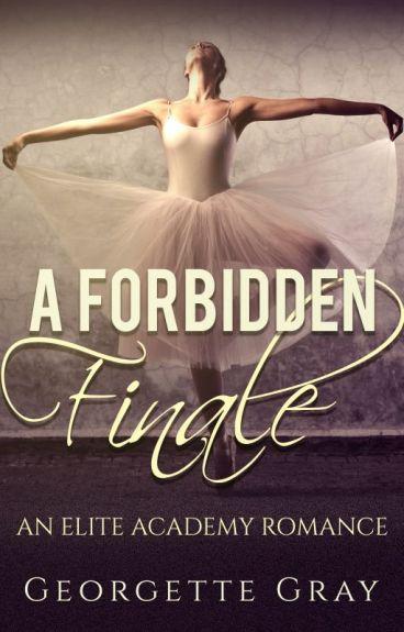 A Forbidden Finale (Student/Teacher Romance)