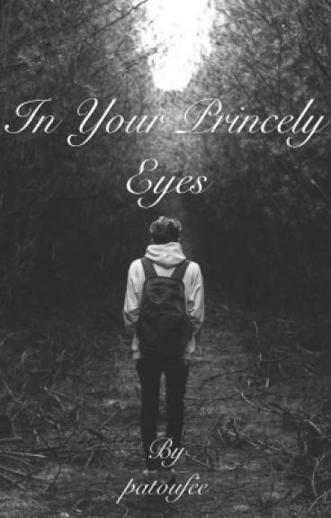 In Your Princely Eyes. (Larry Stylinson)