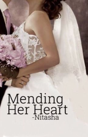 Mending Her Heart- Book (I)  by -Nitasha