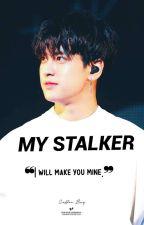 My Stalker |정찬우|✔ by Jeoncakes