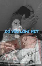 Do You Love Me (PAUSADA) // 2da temporada de UHDLJ // Camren by rodriguezbell