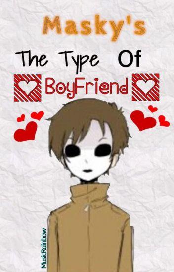 Masky's The Type Of Boyfriend