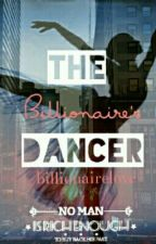 The Billionaire's Dancer by BillionaireLove