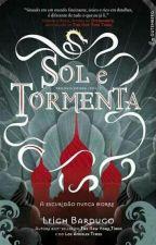 Sol e Tormenta - Leigh Bardugo by Domialbuquerque