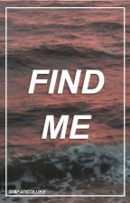 Find Me | 5sos ot4 'Sequel to Killer' (Completed) by SimpaticoLuke