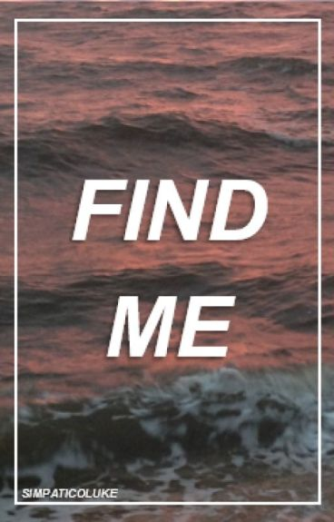 Find Me | 5sos ot4 'Sequel to Killer' (Completed)