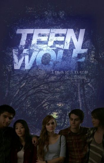 Teen Wolf - Imagines (Under Construction/ Requests Closed)