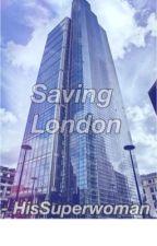 Saving London. ||  ljp. by hissuperwoman