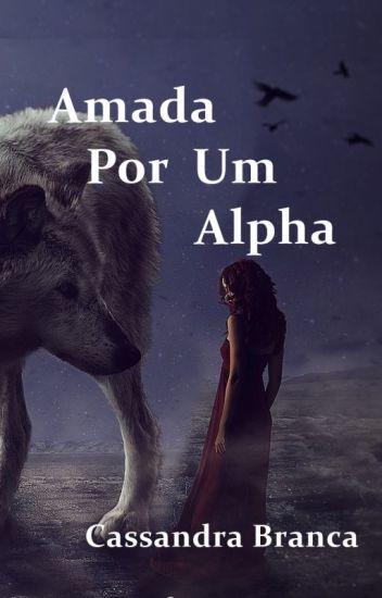 Livro 1 - Amada por um Alpha