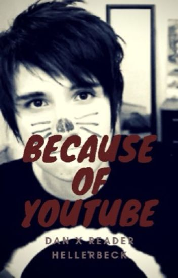 Because of YouTube (DanxReader)