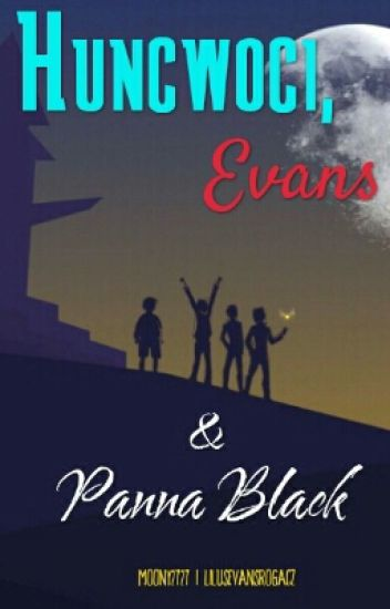 Huncwoci, Evans & Panna Black
