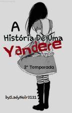 A História De Uma Yandere-2° Temporada by LadyNoir2121