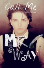 Call Me, Mr. Way {TeacherxStudent} Frerard by CreativelyMade