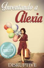 Inventando a Alexia by disruptive