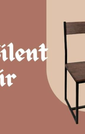 My written poem.. Dear silent chair by vivian411