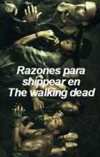Razones Para Shippear En The Walking Dead by chxndleruxdark