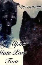 My alpha mate part two by cassidulz