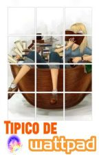 Tipico de Wattpad by KarinaMendoza96
