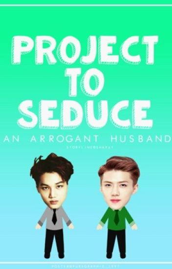 project to seduce an arrogant husband (KaiHun)
