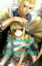 El verdadero amor de lucy(laxusxlucy) by nabiau