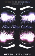 Her True Colors by hersmileishidden