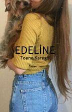 EDELİNE by toanakaragol