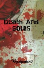 Death And Souls by djjaden3