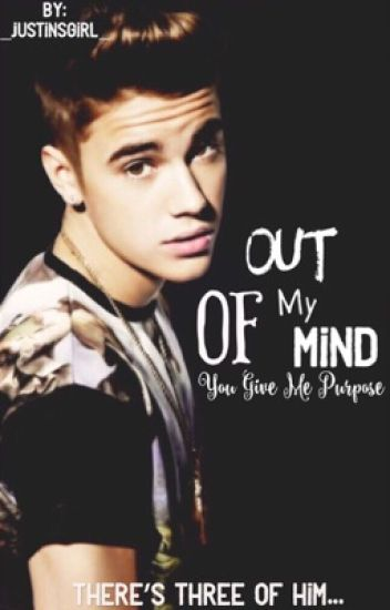 Out of my mind || Justin Bieber.
