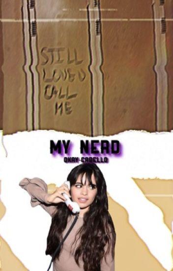 My Nerd (Camila/you)