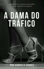 A Noiva Do Tráfico by Gabrielacs2015