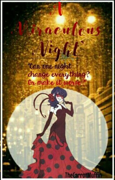 A Miraculous Night (An Adrienette fanfic)