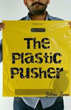 The Plastic Pusher by selina