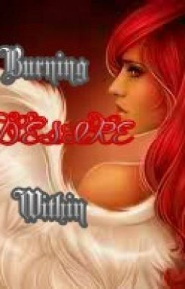 The Burning Desire Within by Midnight_Lily
