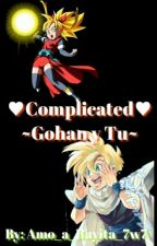 ♥Complicated♥ [Gohan&Tu] by Amo_a_Rayita_7w7r