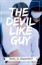 The Devil Like Guy(Jimin) *EDITING*  by Jimin_is_slayin2837