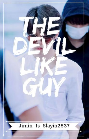 The Devil Like Guy(Jimin) *EDITING*