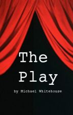 The Play by MichaelWhitehouse6