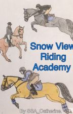 Snow View Riding Academy: Book 1 by SSA_Catherine