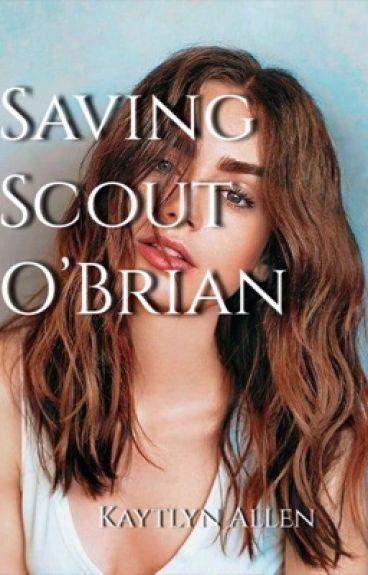 Saving Scout O'Brian