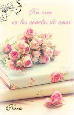 No creo en las novelas de amor by Natamarsol