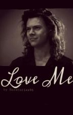 Love me - Harry Styles AU by herstories96