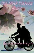 Dia Imam Pilihan ALLAH by mutiarazeinnn_