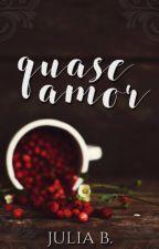 Quase Amor [Conto] by JuliaBT